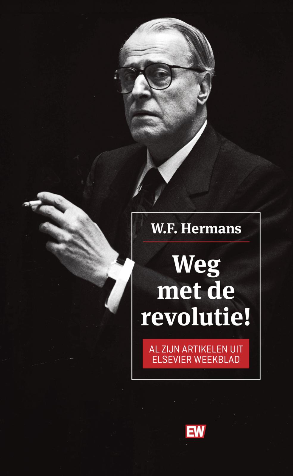 Weg met de revolutie! door W.F. Hermans